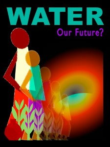 Water. Our Future?